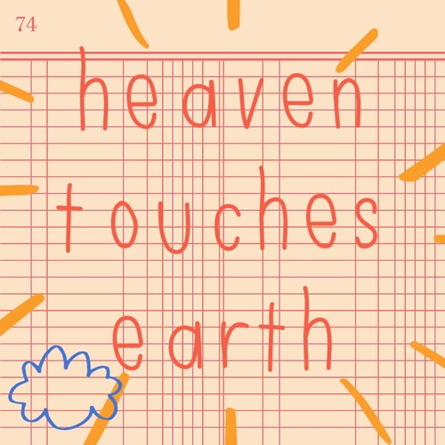 The Sound of Heaven Touching Earth